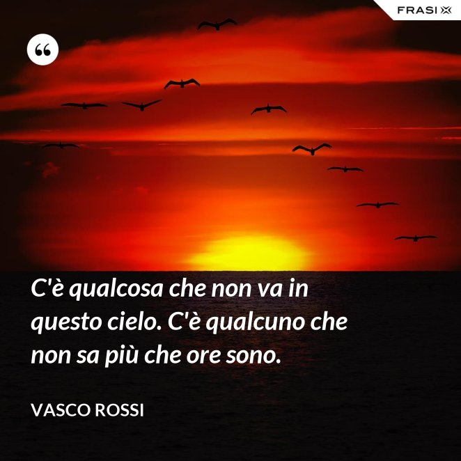 Le Frasi Piu Belle Di Vasco.50 Frasi Celebri Dalle Piu Belle Canzoni Di Vasco Rossi