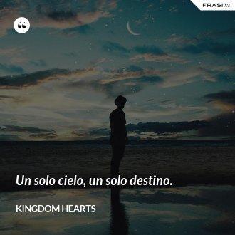Un solo cielo, un solo destino. - Kingdom Hearts
