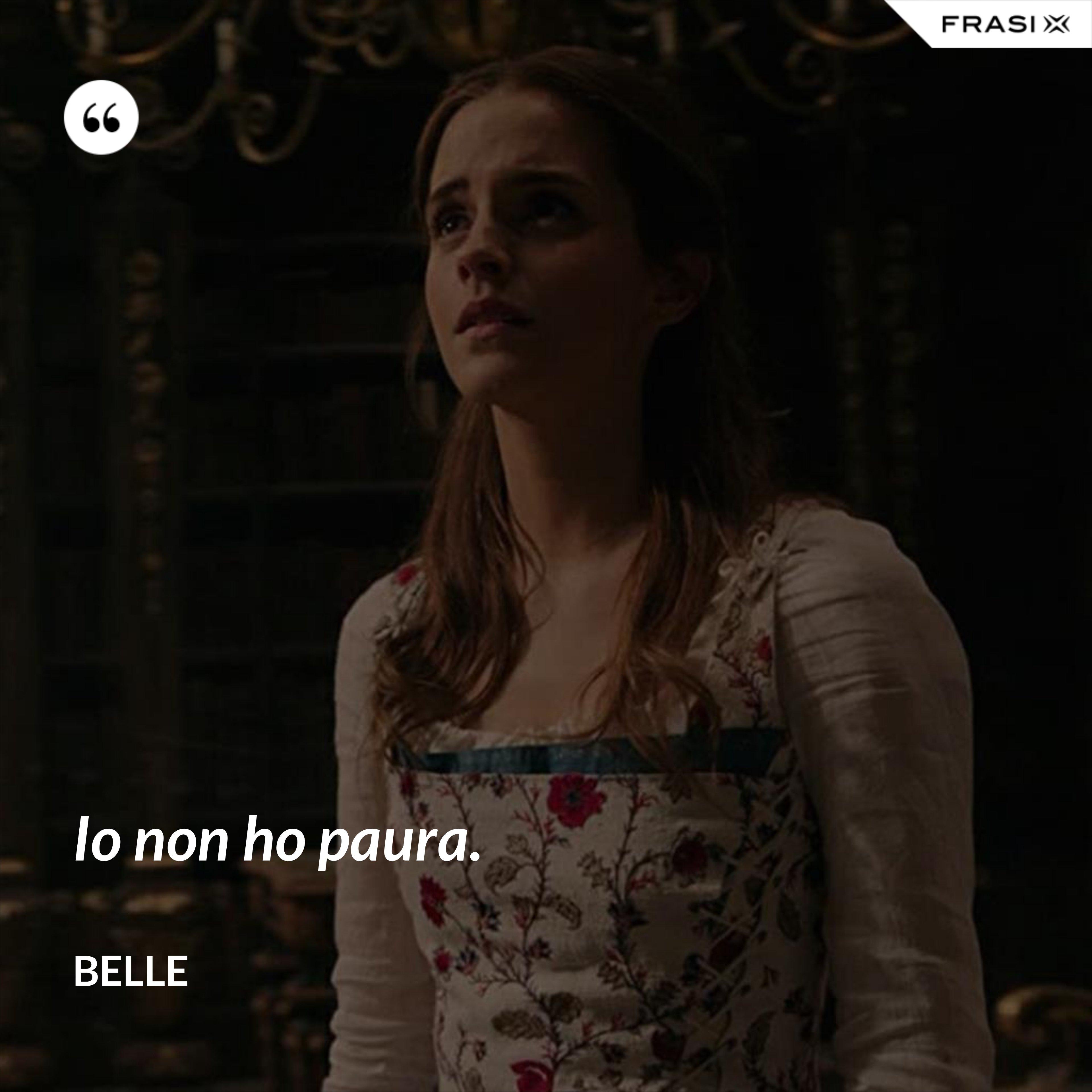 Io non ho paura. - Belle