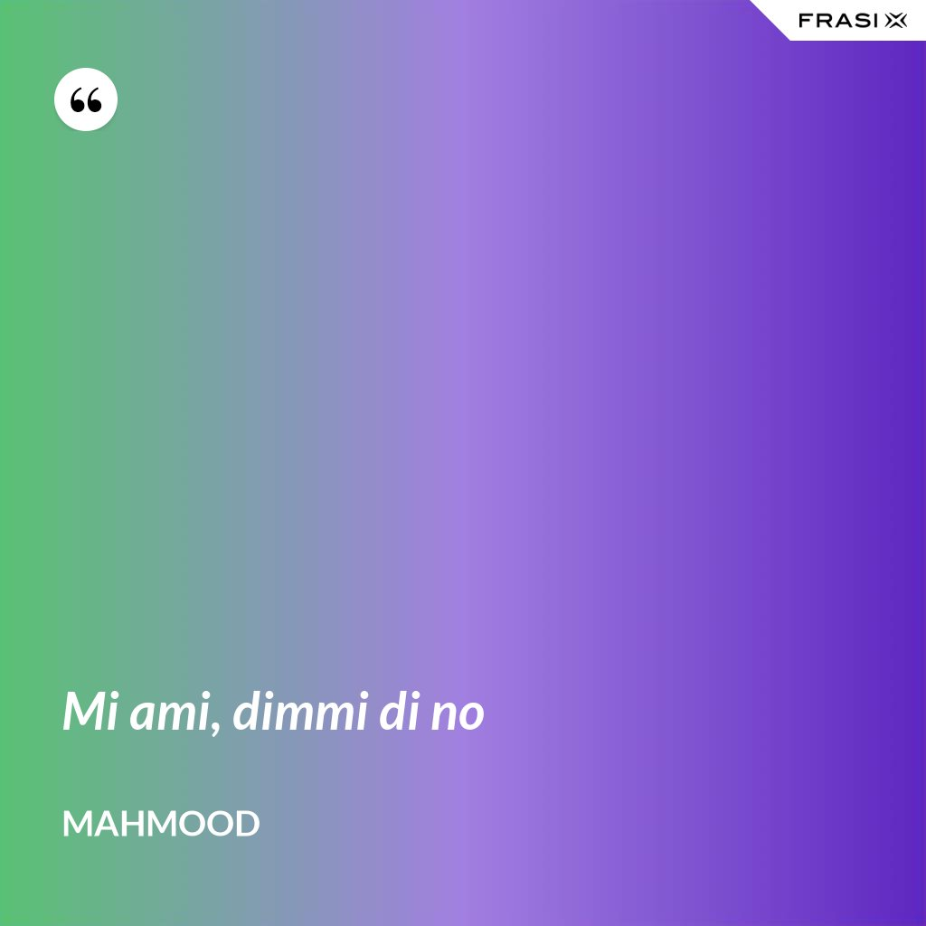 Mi ami, dimmi di no - Mahmood