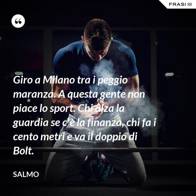 Giro a Milano tra i peggio maranza. A questa gente non piace lo sport. Chi alza la guardia se c'è la finanza, chi fa i cento metri e va il doppio di Bolt. - Salmo