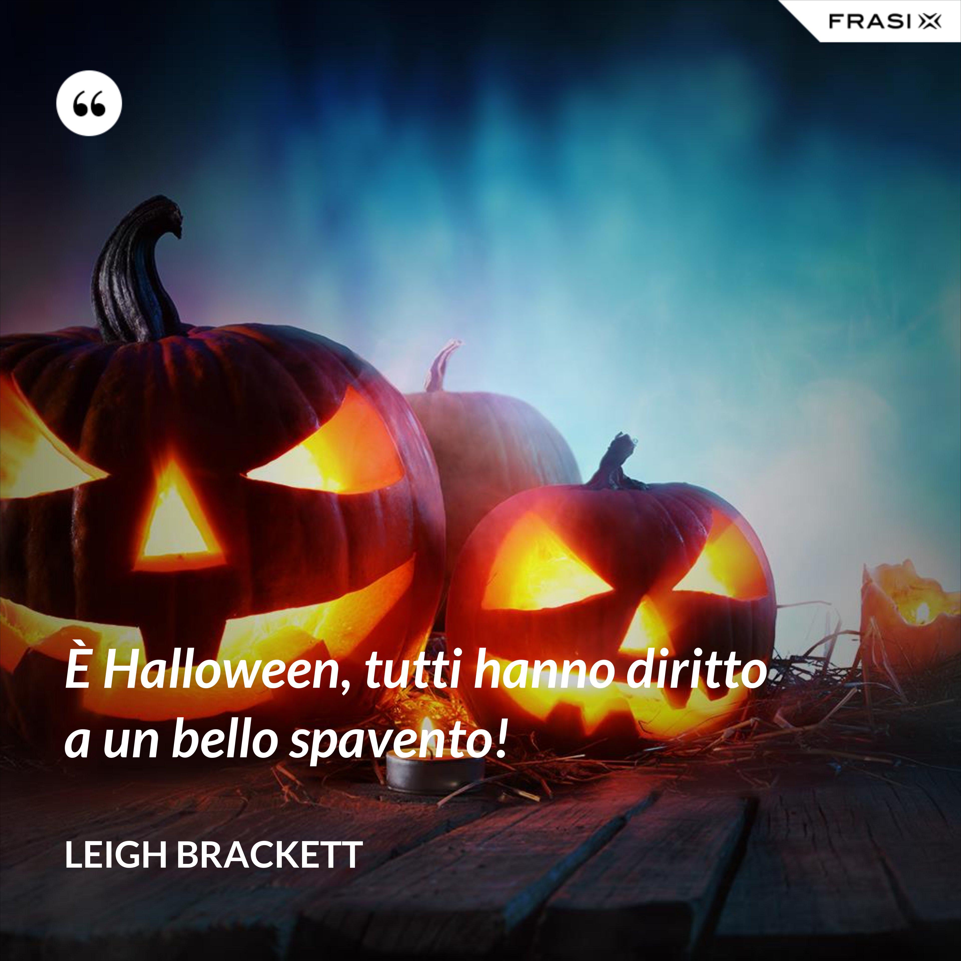 È Halloween, tutti hanno diritto a un bello spavento! - Leigh Brackett