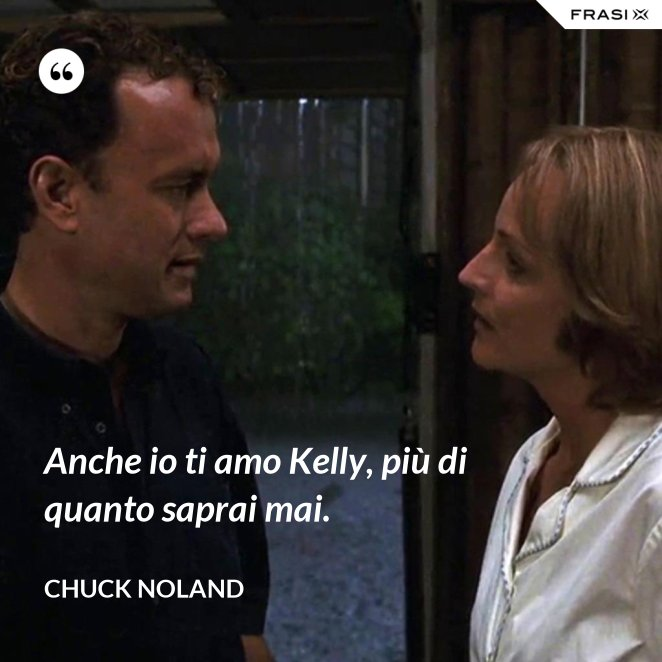 Anche io ti amo Kelly, più di quanto saprai mai.