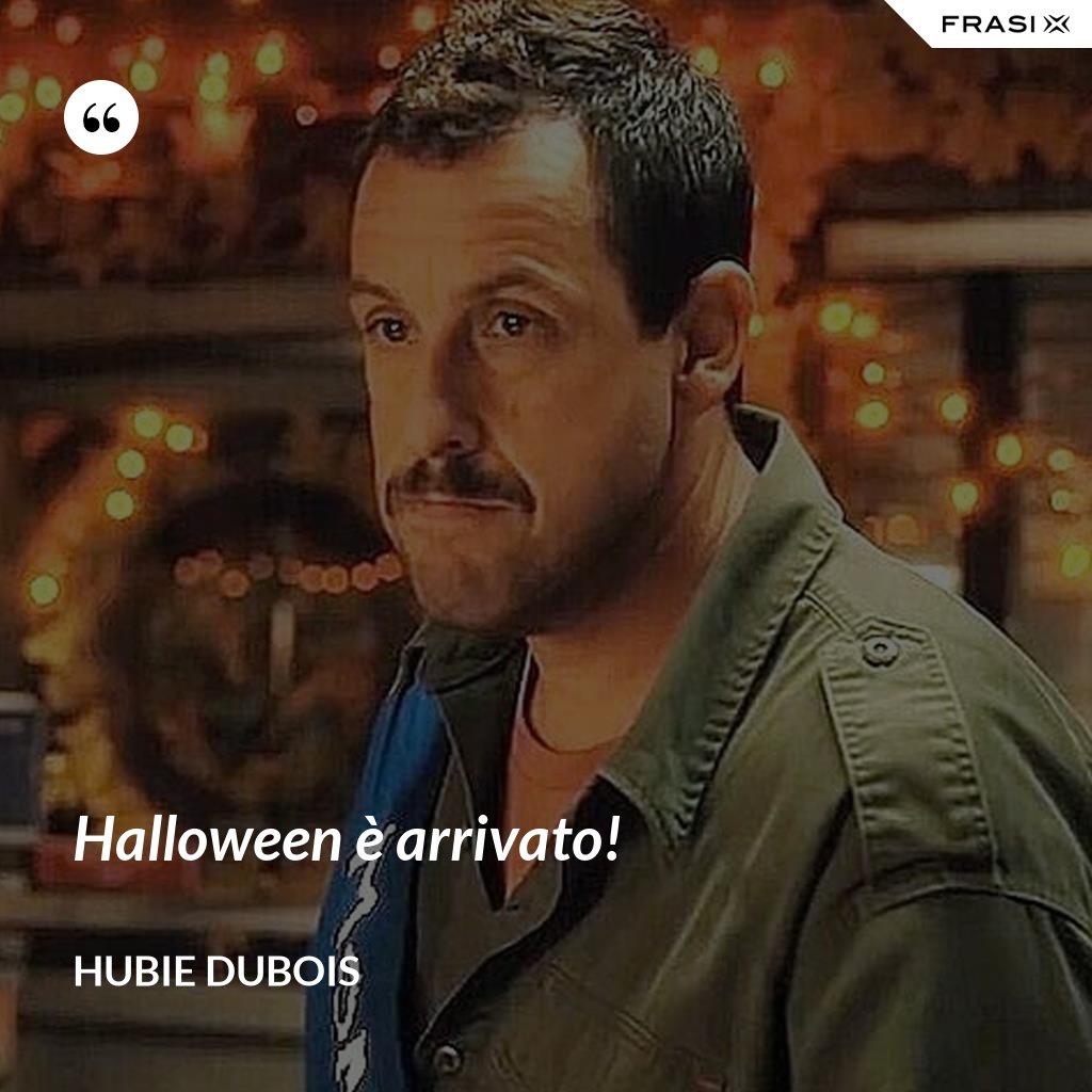 Halloween è arrivato! - Hubie Dubois