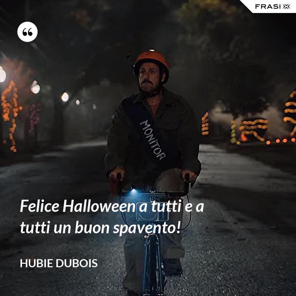 Felice Halloween a tutti e a tutti un buon spavento! - Hubie Dubois