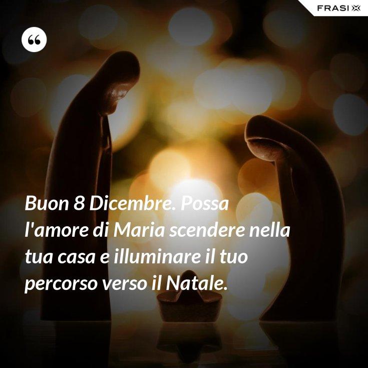 Buon 8 Dicembre. Possa l'amore di Maria scendere nella tua casa e illuminare il tuo percorso verso il Natale.
