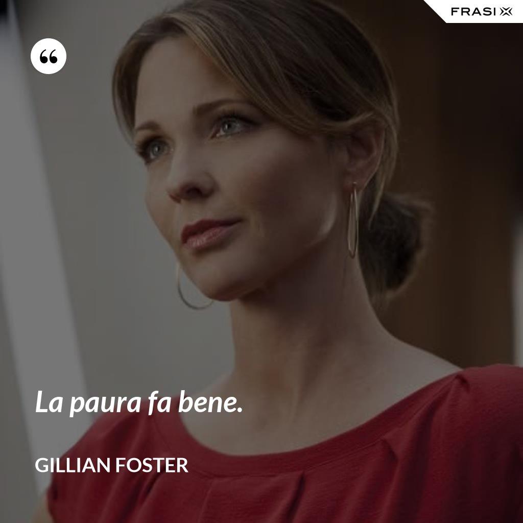 La paura fa bene. - Gillian Foster