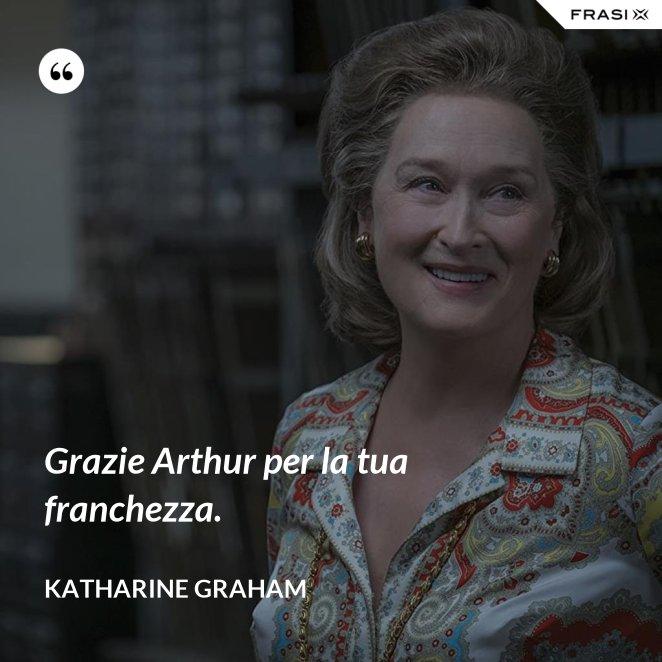 Grazie Arthur per la tua franchezza.