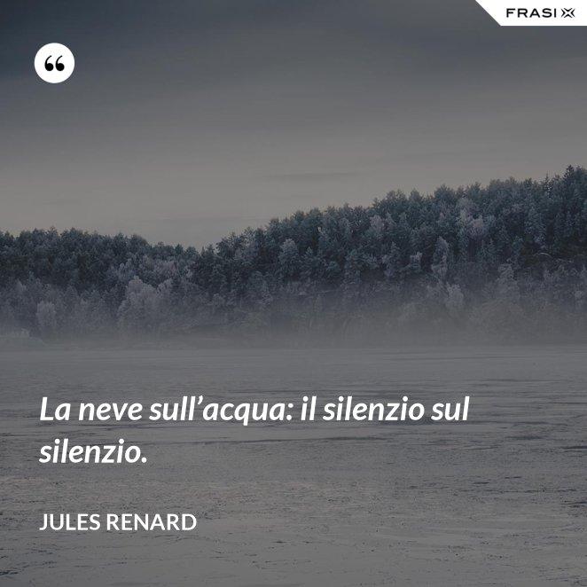 La neve sull'acqua: il silenzio sul silenzio.