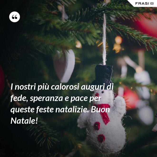 I nostri più calorosi auguri di fede, speranza e pace per queste feste natalizie. Buon Natale! - Anonimo