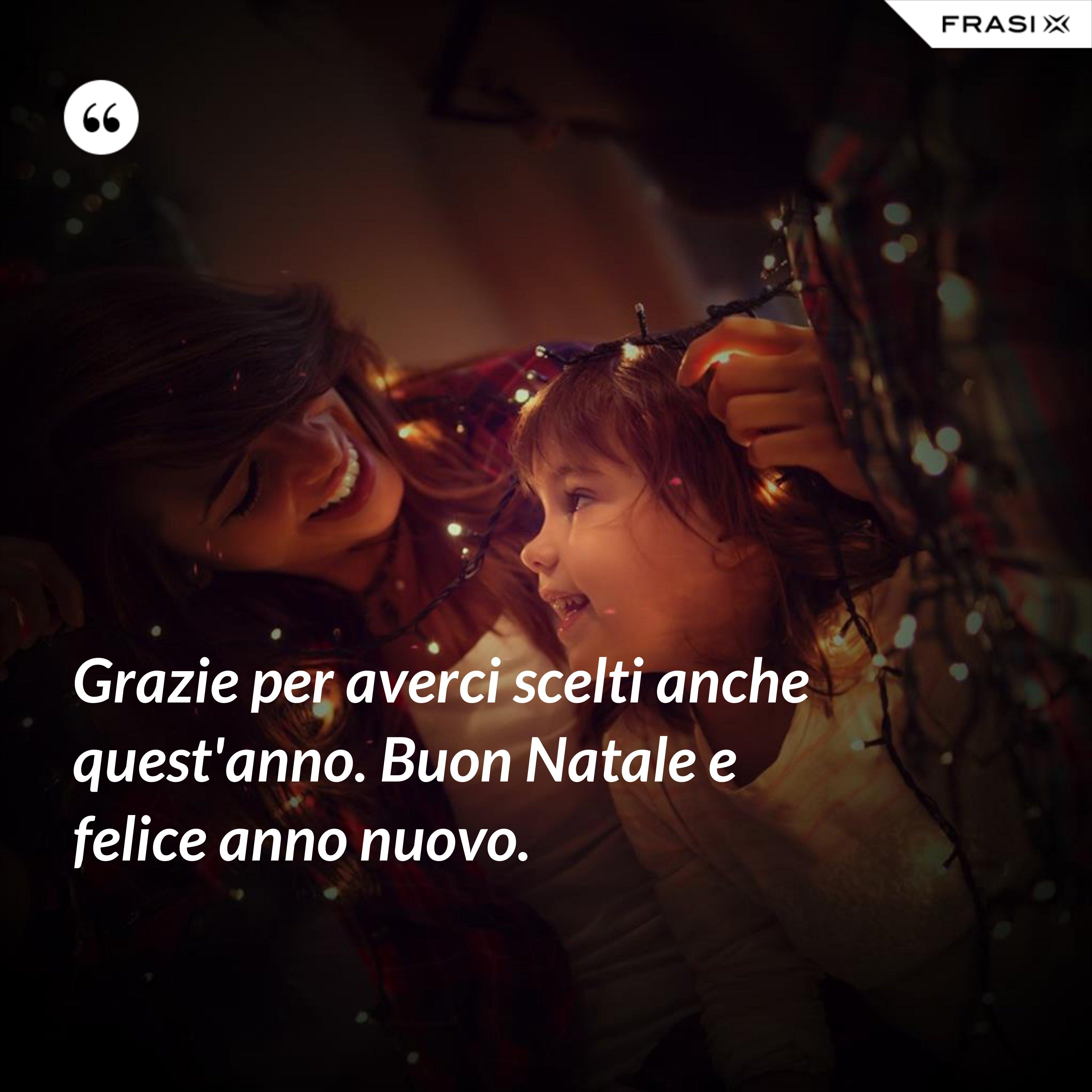 Grazie per averci scelti anche quest'anno. Buon Natale e felice anno nuovo. - Anonimo