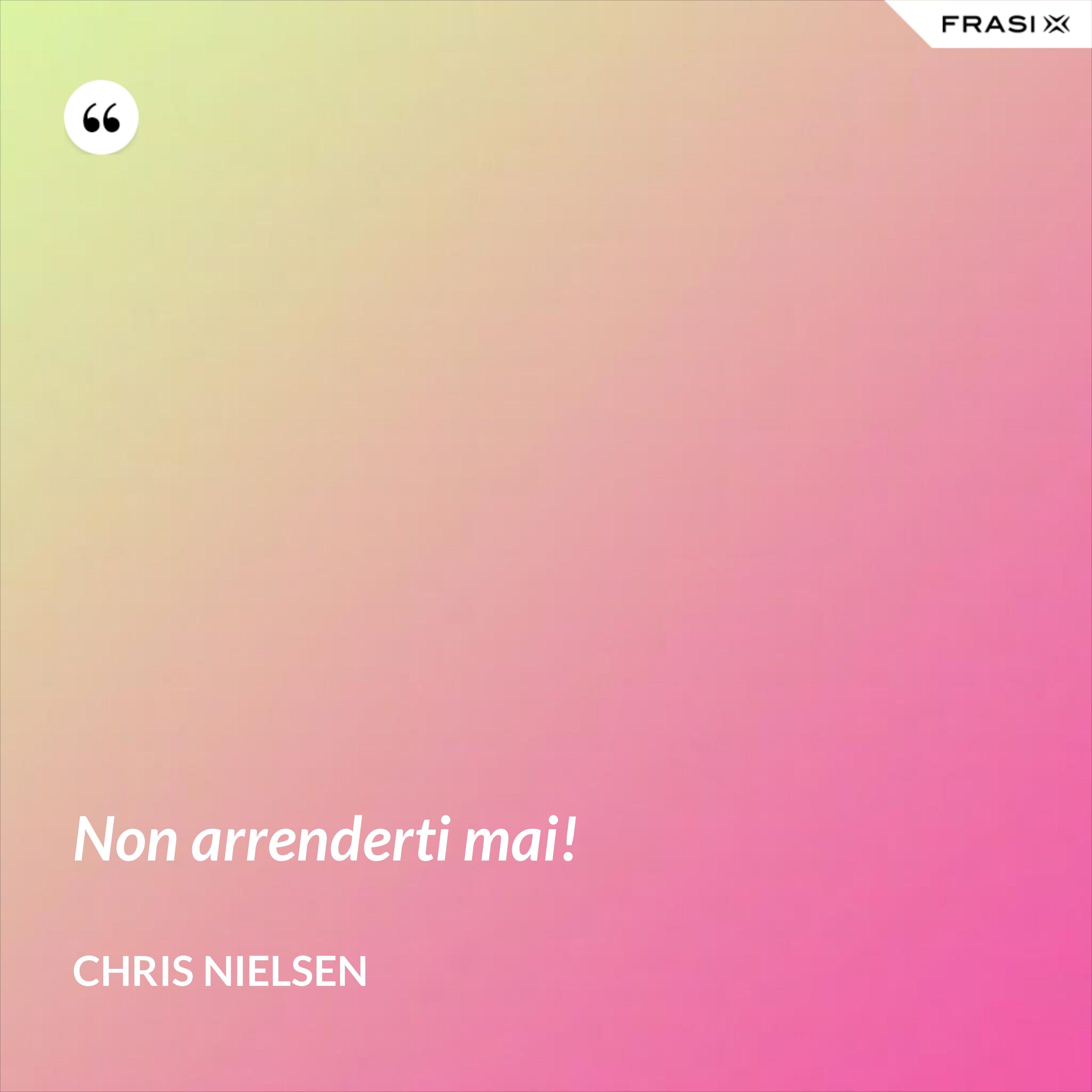 Non arrenderti mai! - Chris Nielsen