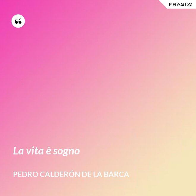 La vita è sogno - Pedro Calderón de la Barca