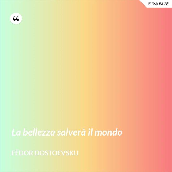 La bellezza salverà il mondo - Fëdor Dostoevskij