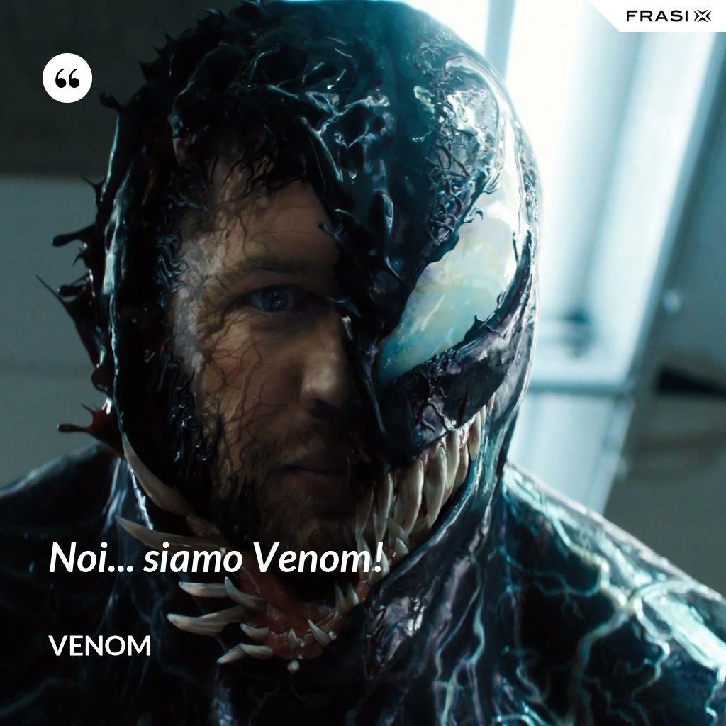 Noi... siamo Venom! - Venom
