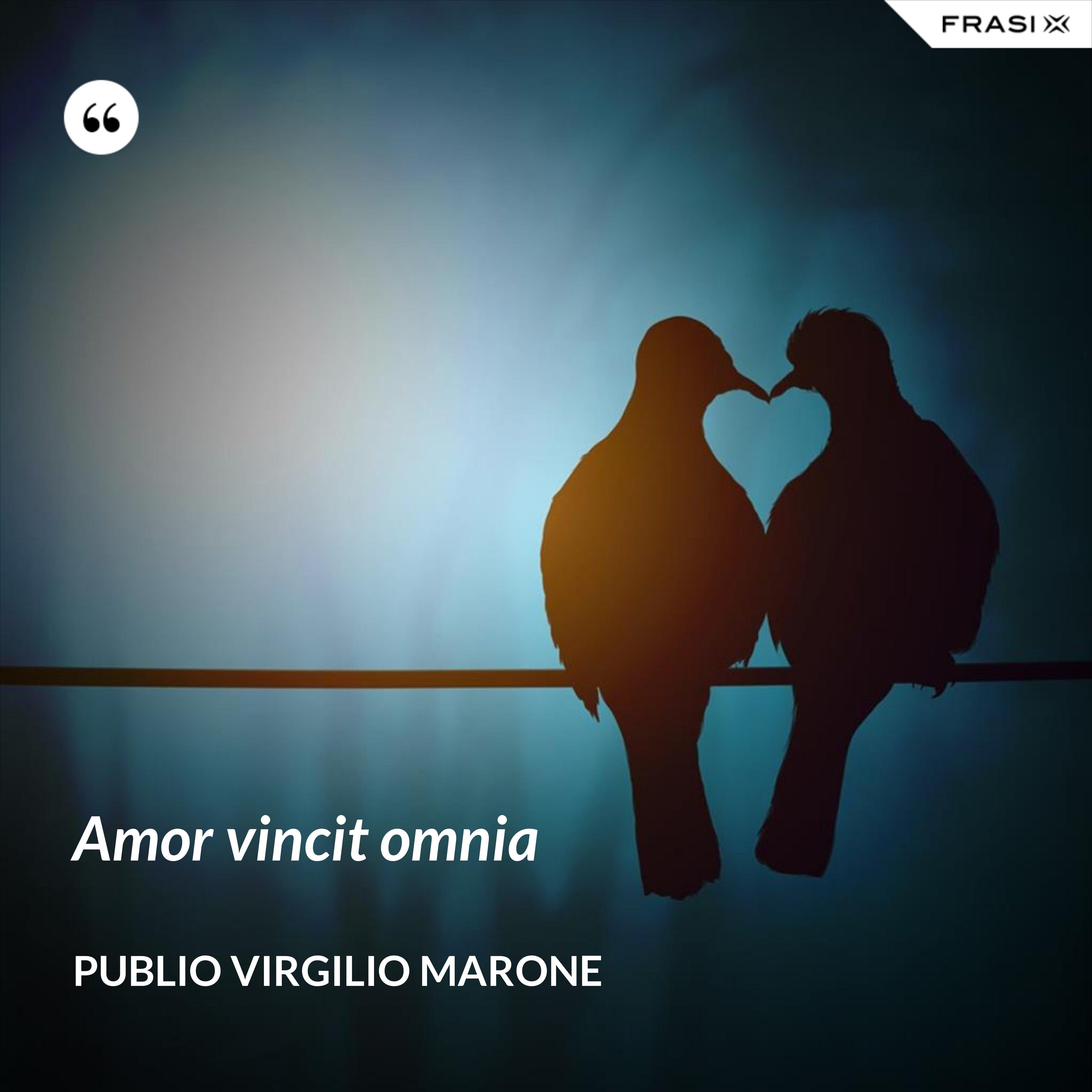 Amor vincit omnia - Publio Virgilio Marone