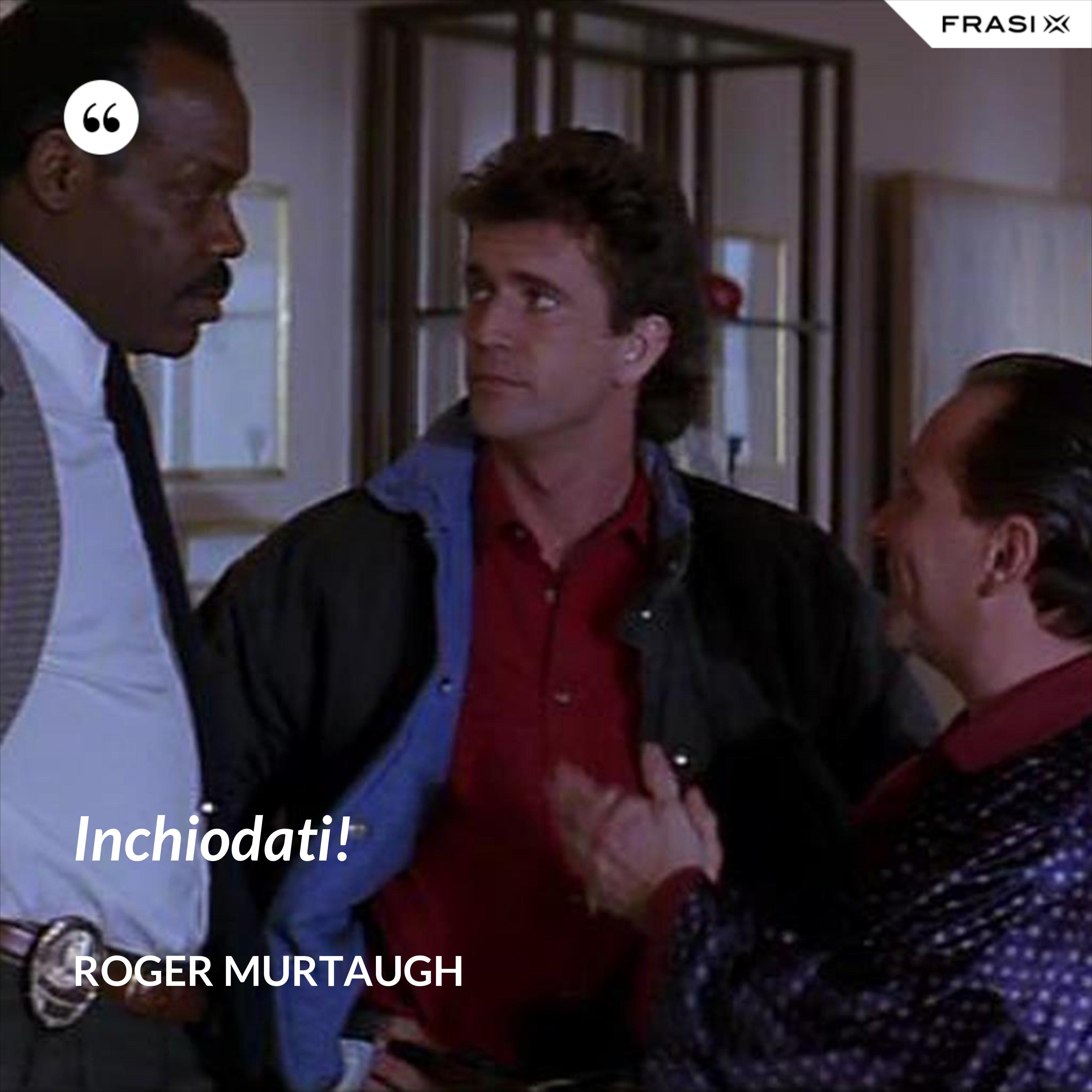 Inchiodati! - Roger Murtaugh
