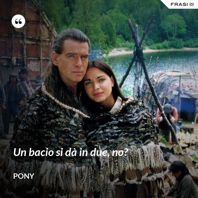 Un bacio si dà in due, no? - Pony