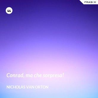 Conrad, ma che sorpresa! - Nicholas Van Orton