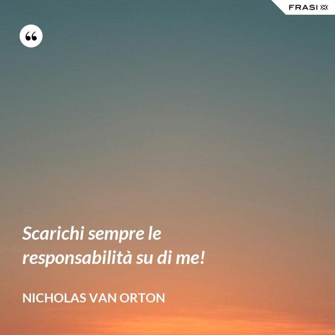 Scarichi sempre le responsabilità su di me! - Nicholas Van Orton