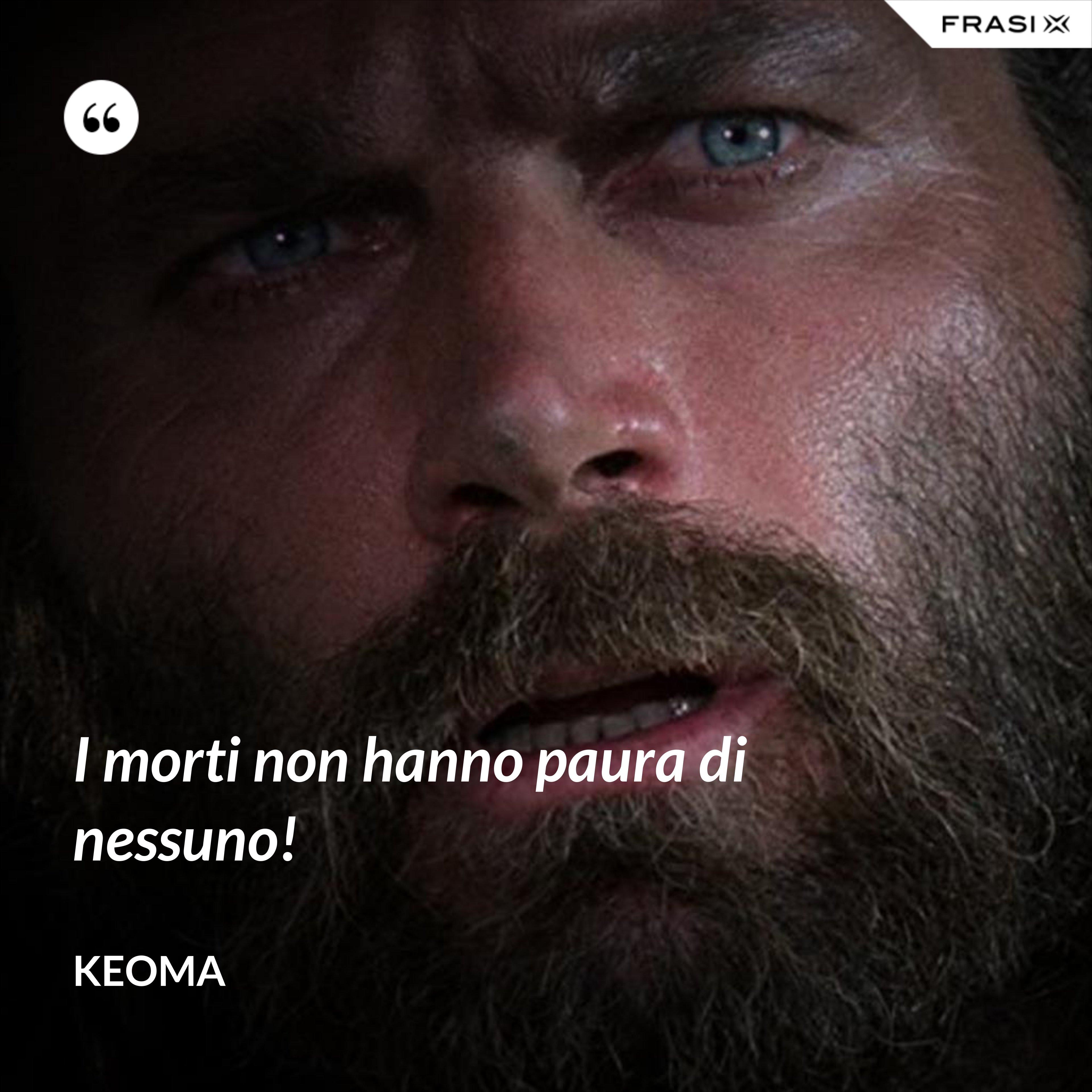 I morti non hanno paura di nessuno! - Keoma