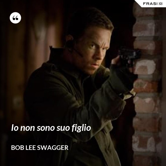 Io non sono suo figlio - Bob Lee Swagger