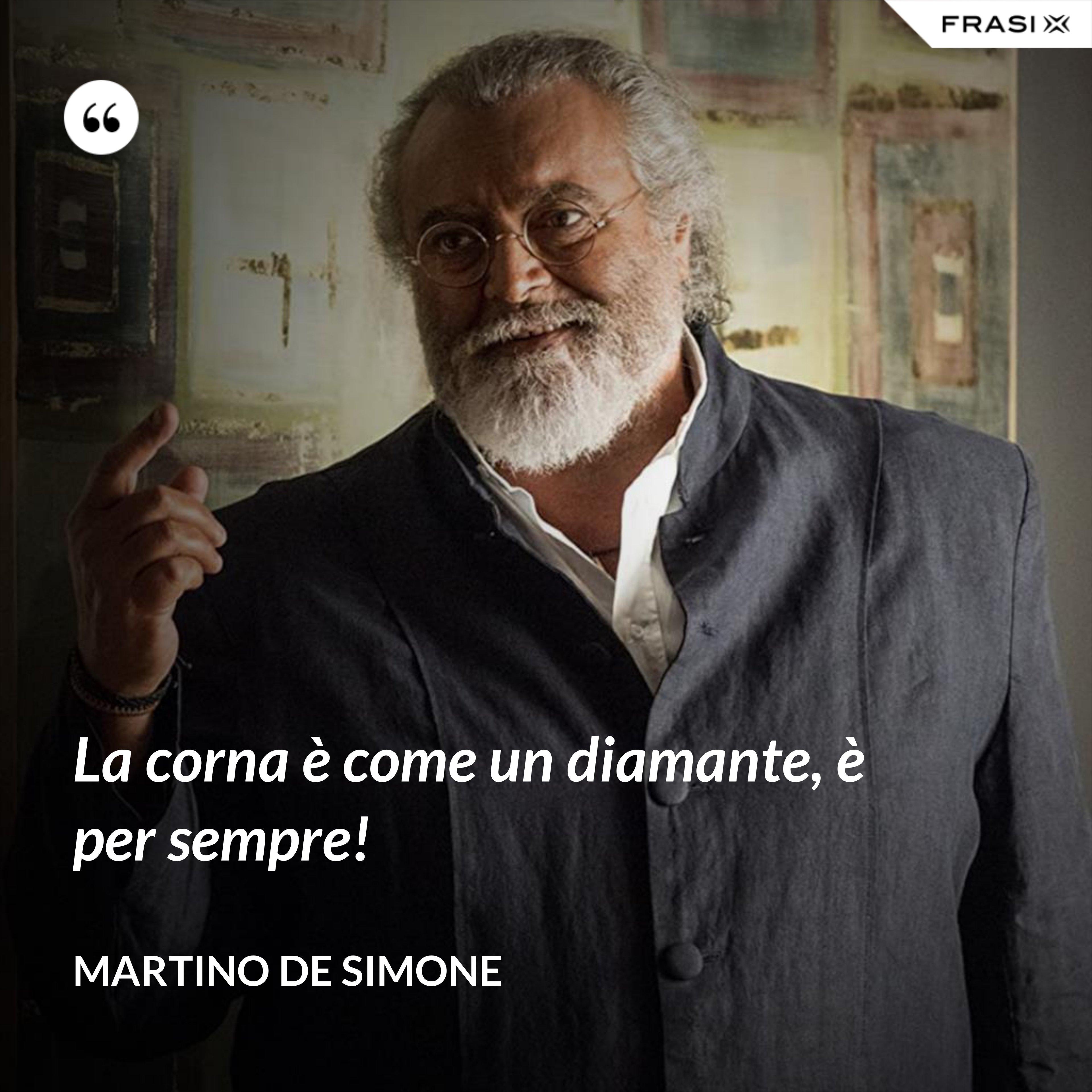 La corna è come un diamante, è per sempre! - Martino De Simone