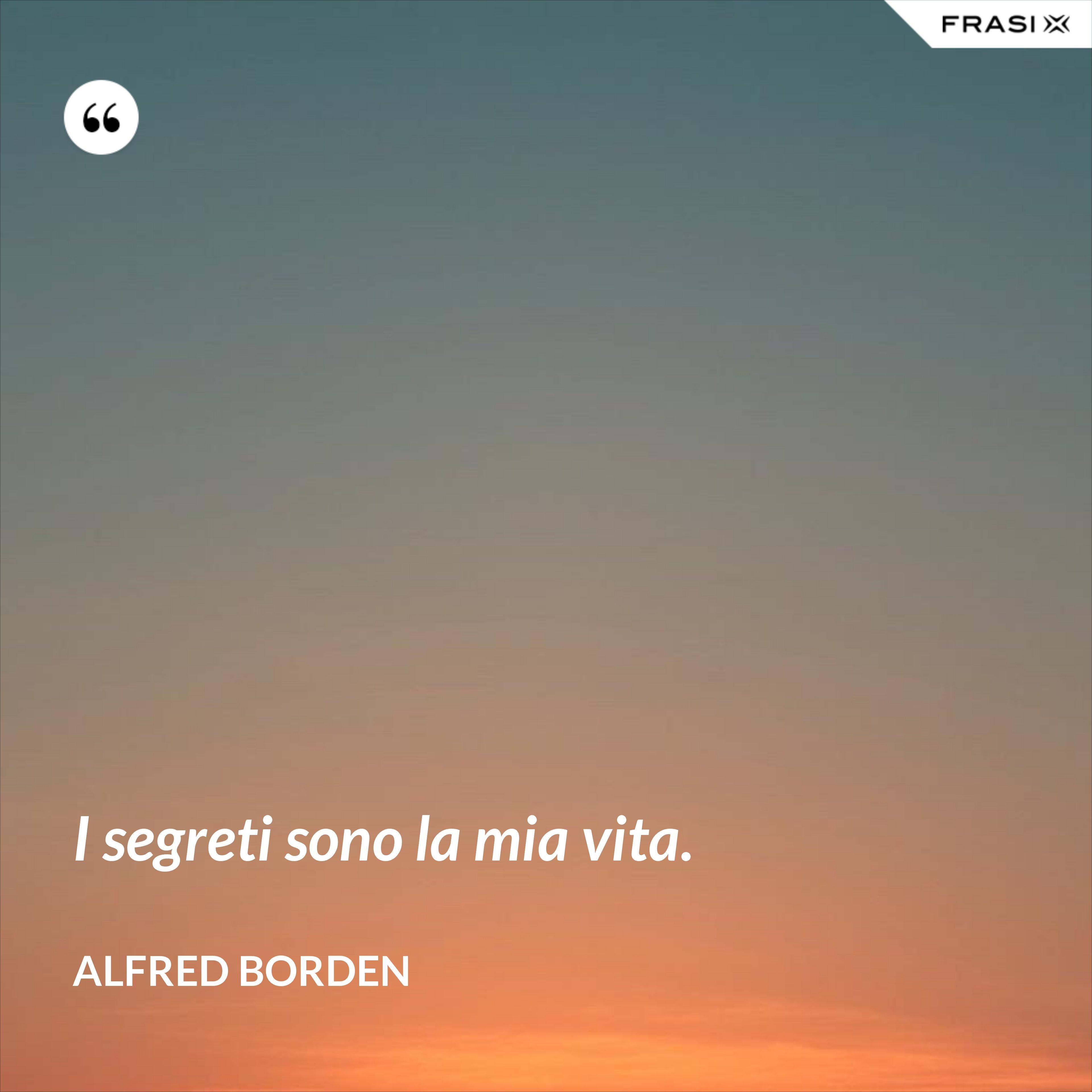 I segreti sono la mia vita. - Alfred Borden