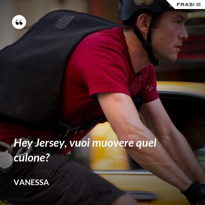 Hey Jersey, vuoi muovere quel culone? - Vanessa