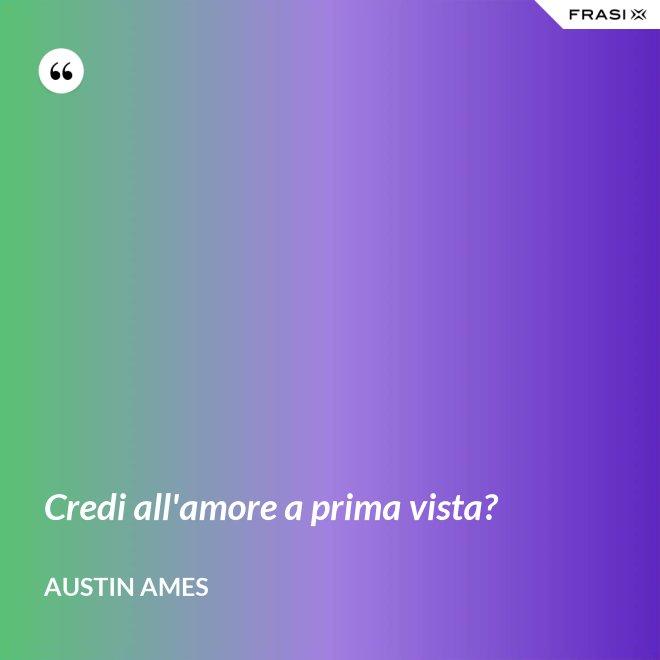 Credi all'amore a prima vista? - Austin Ames