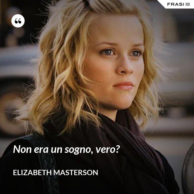 Non era un sogno, vero? - Elizabeth Masterson