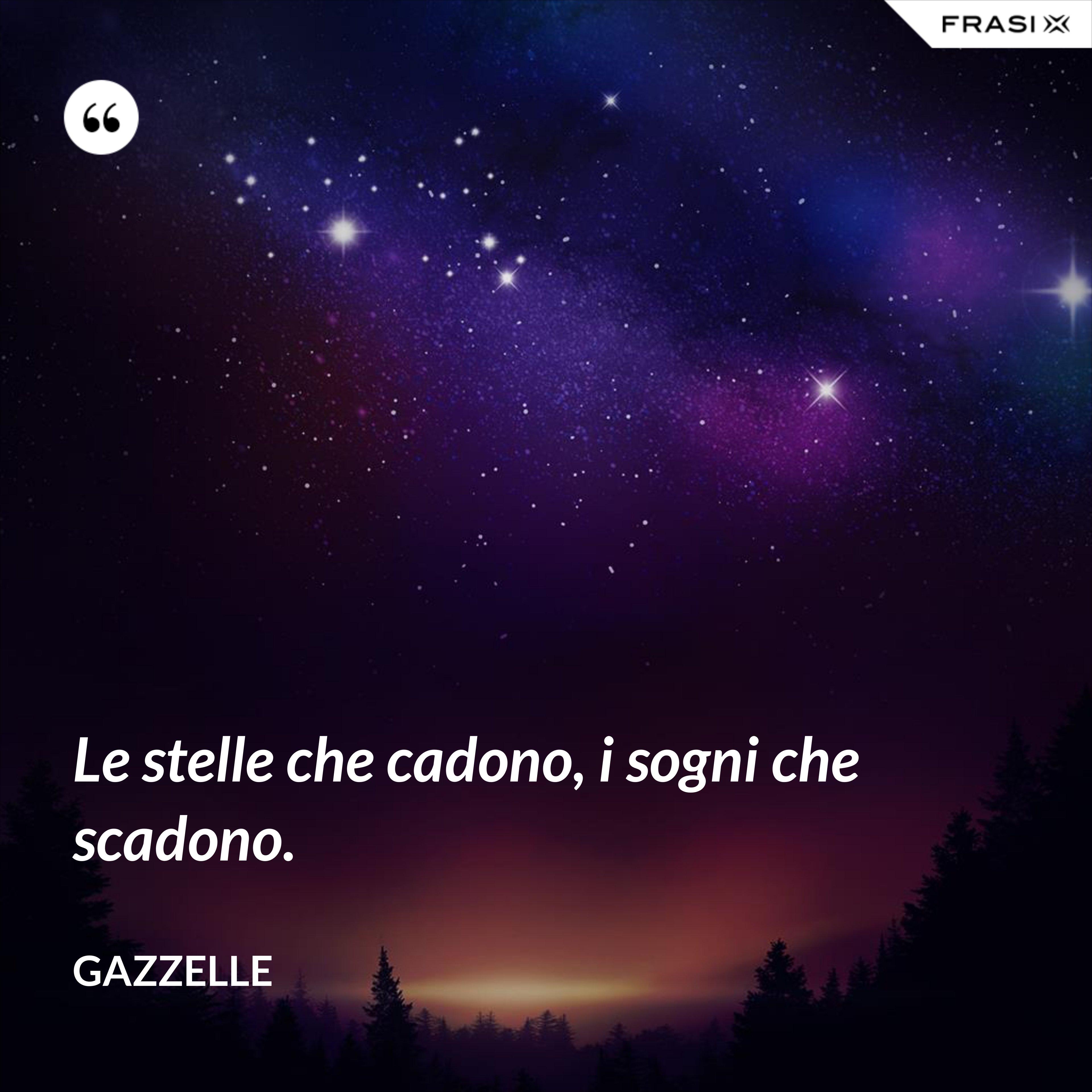 Le stelle che cadono, i sogni che scadono. - Gazzelle