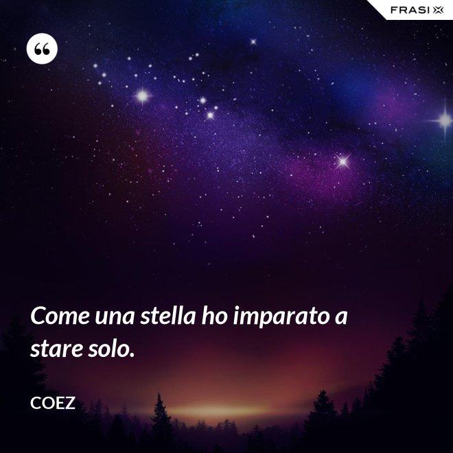 Come una stella ho imparato a stare solo. - coez