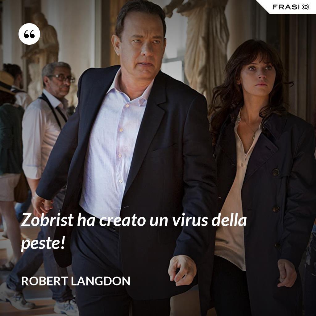 Zobrist ha creato un virus della peste! - Robert Langdon