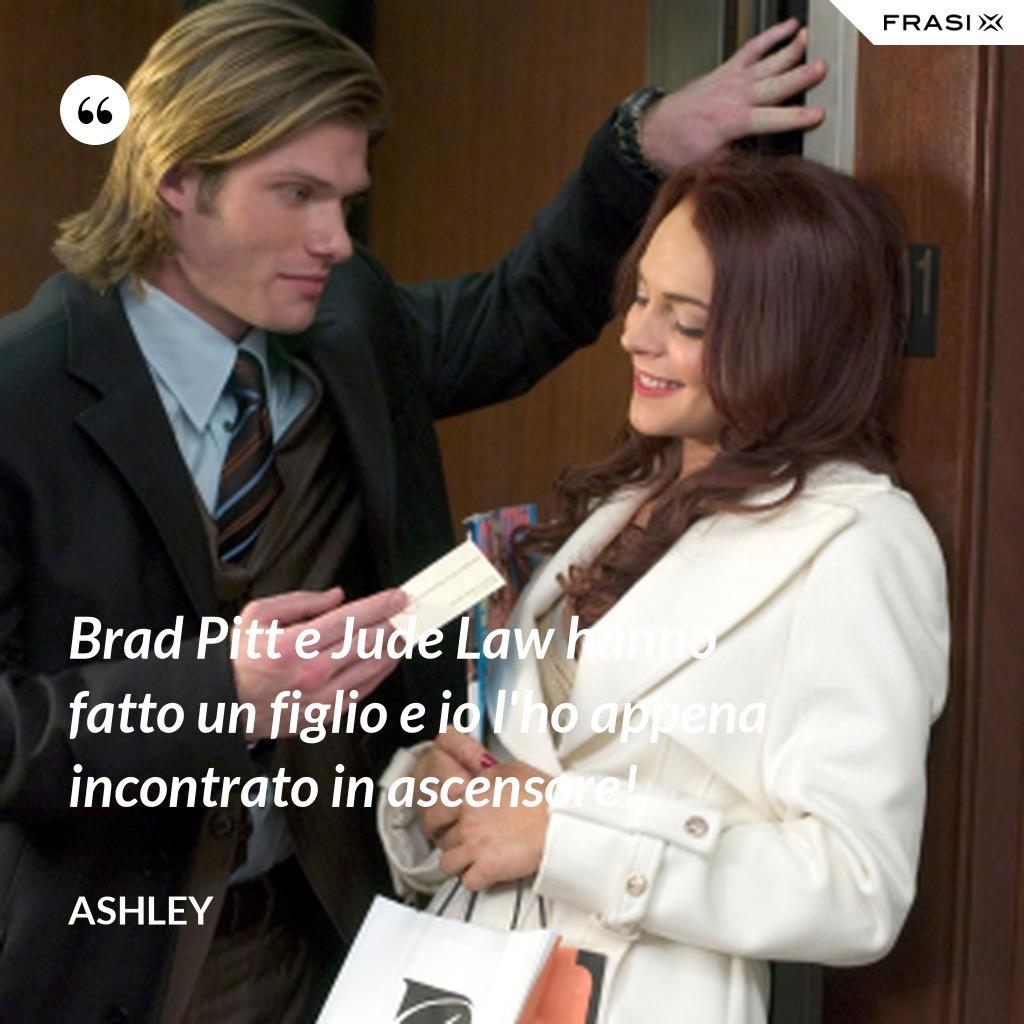 Brad Pitt e Jude Law hanno fatto un figlio e io l'ho appena incontrato in ascensore! - Ashley
