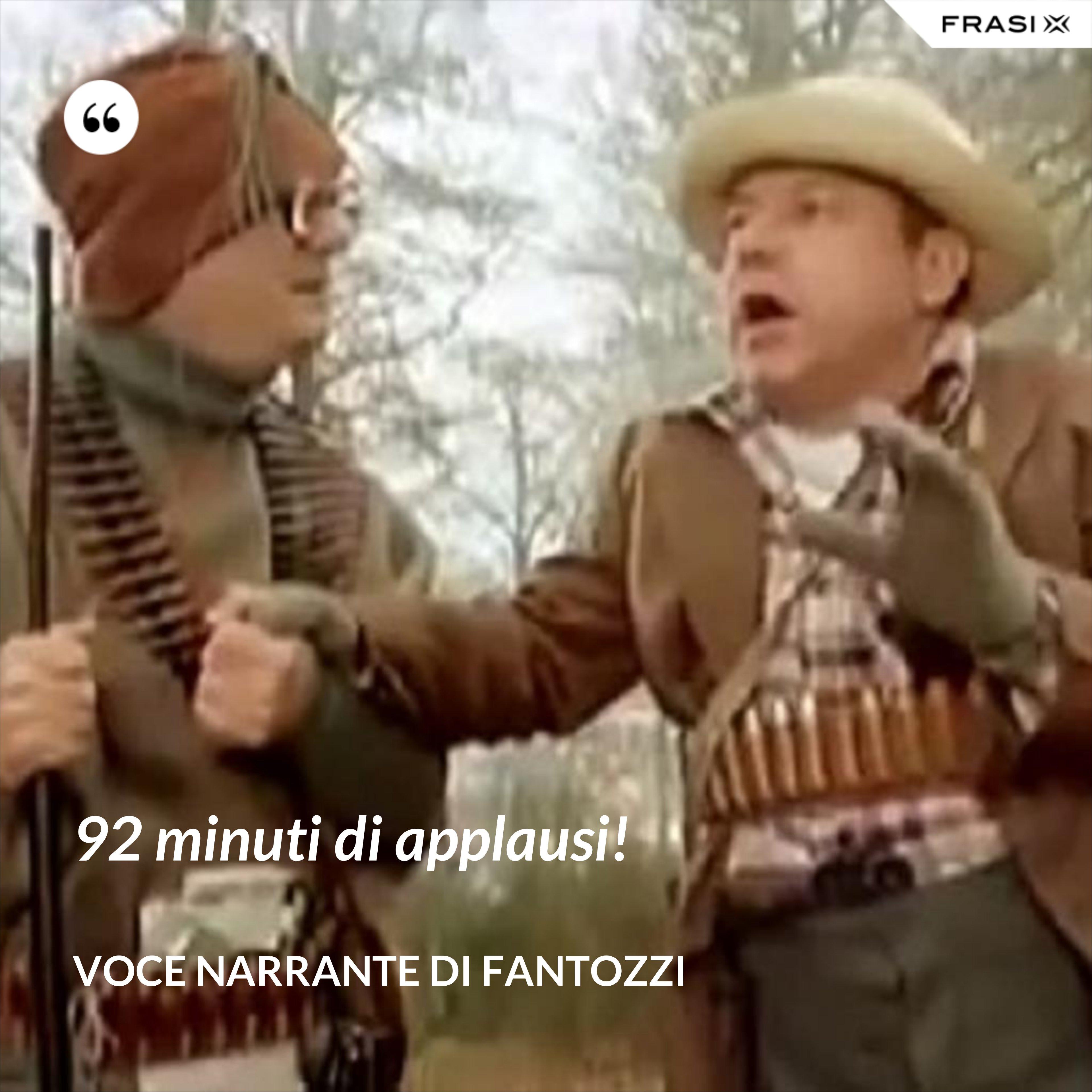 92 minuti di applausi! - Voce Narrante di Fantozzi