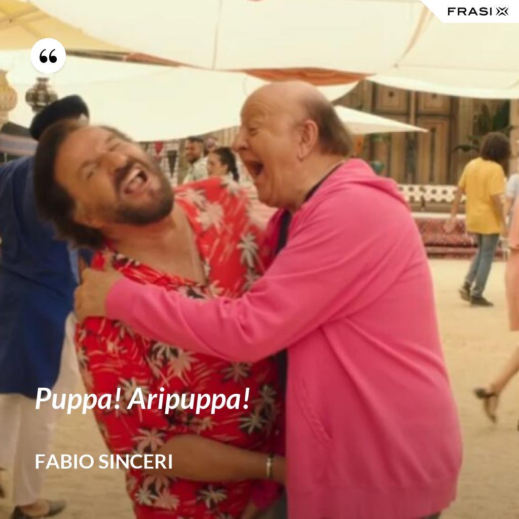 Puppa! Aripuppa! - Fabio Sinceri