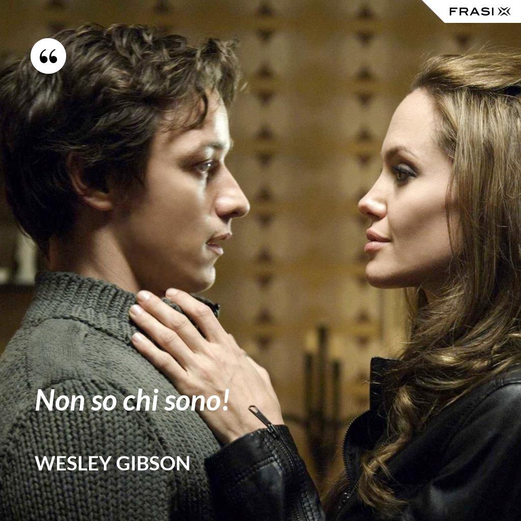 Non so chi sono! - Wesley Gibson