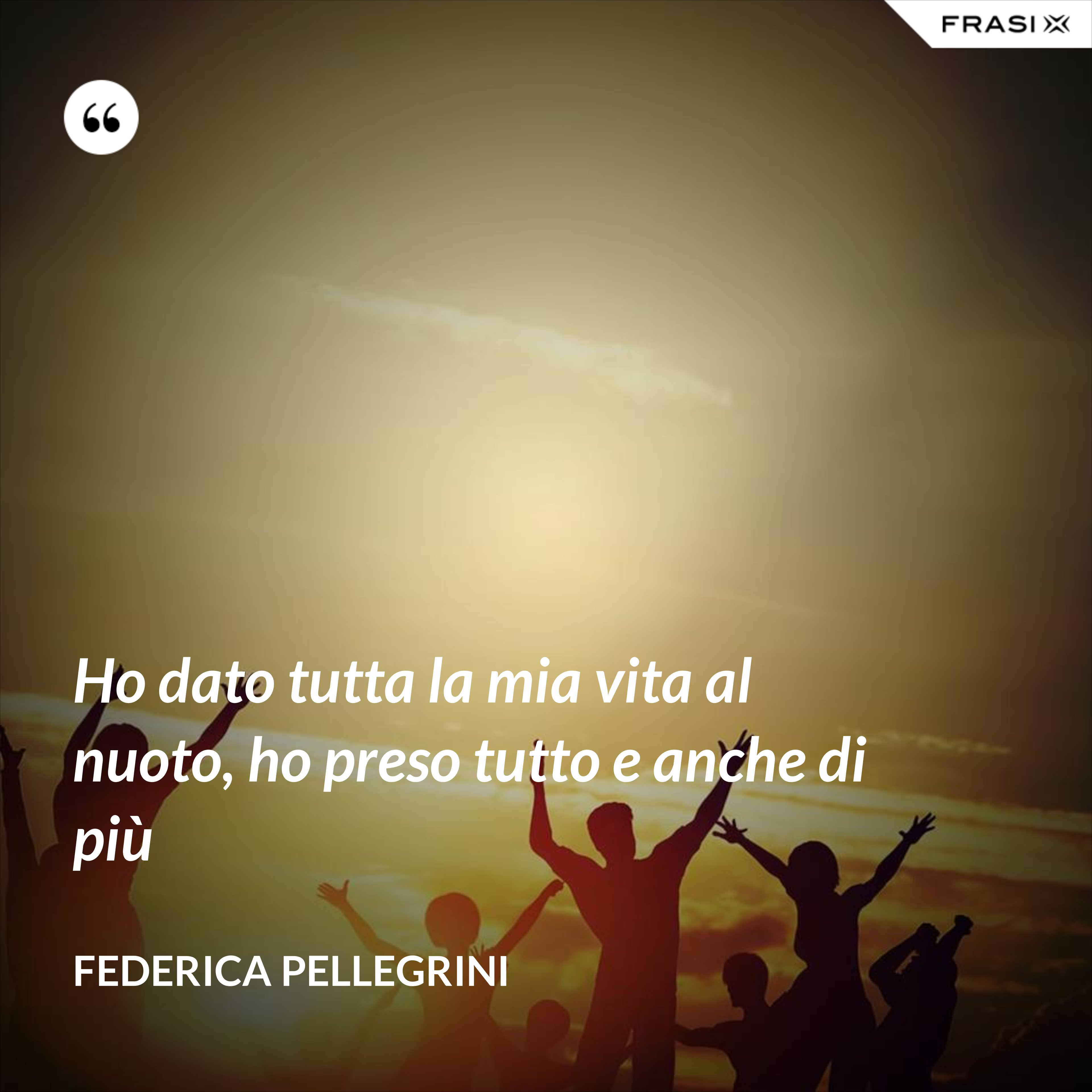 Ho dato tutta la mia vita al nuoto, ho preso tutto e anche di più - Federica Pellegrini