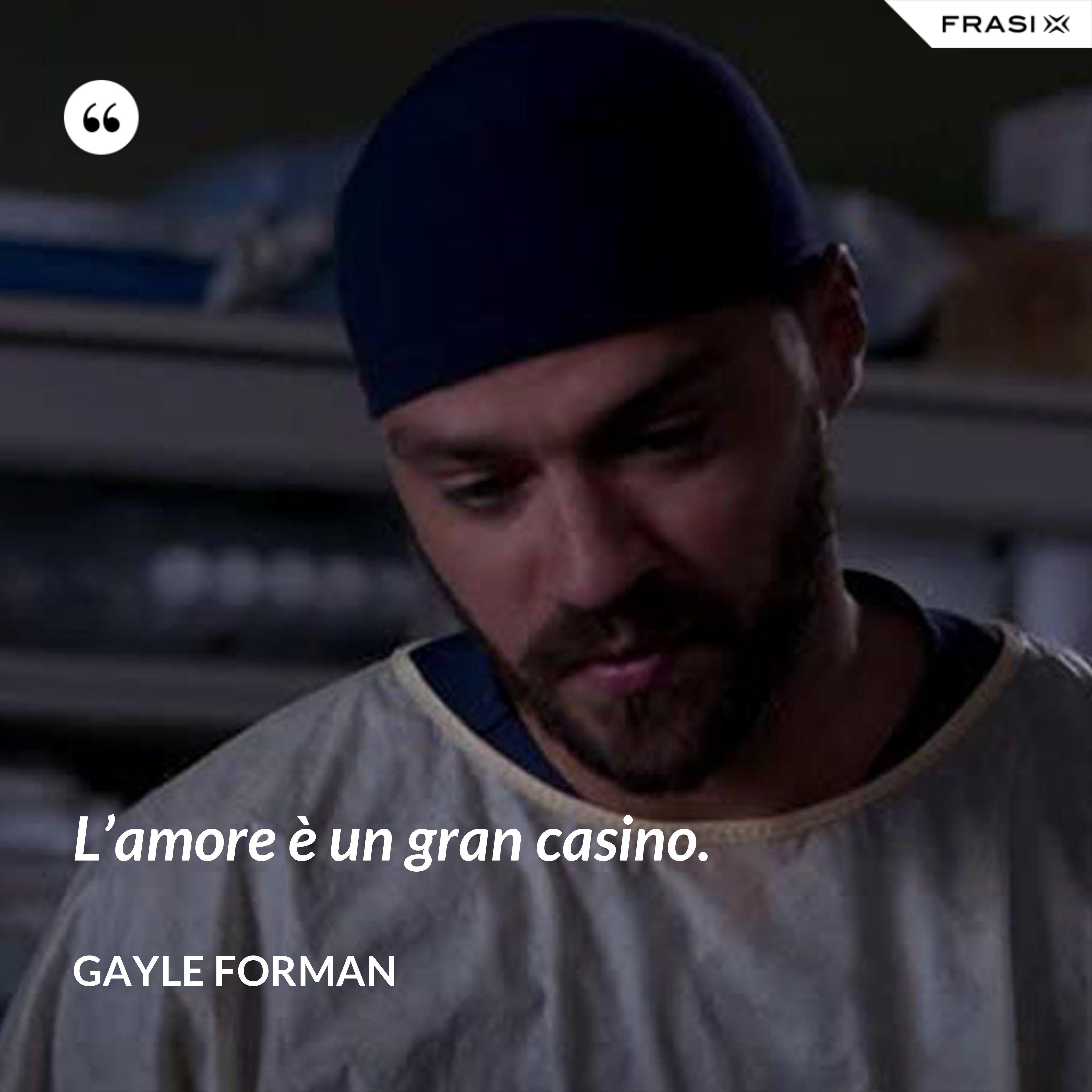 L'amore è un gran casino. - Gayle Forman
