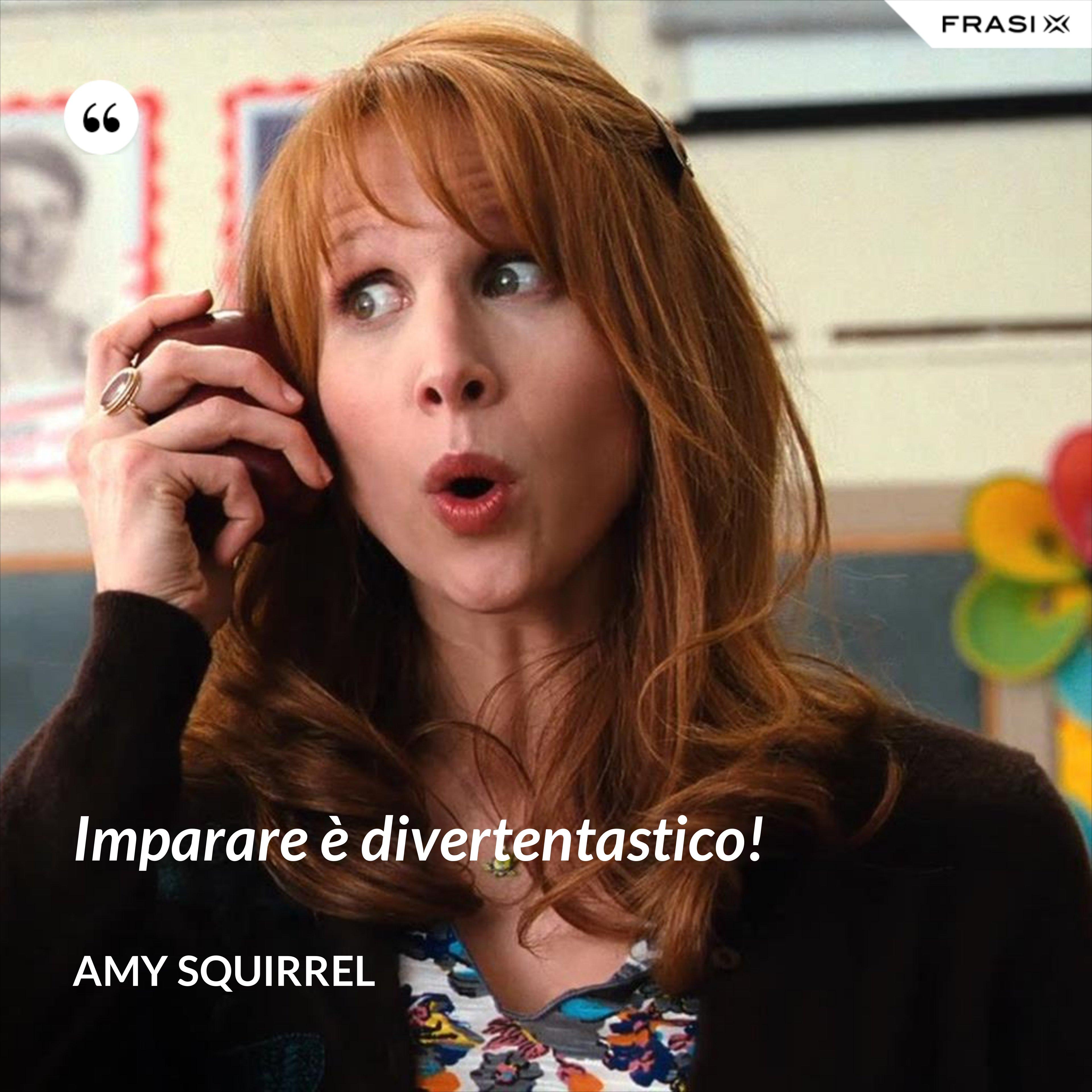 Imparare è divertentastico! - Amy Squirrel