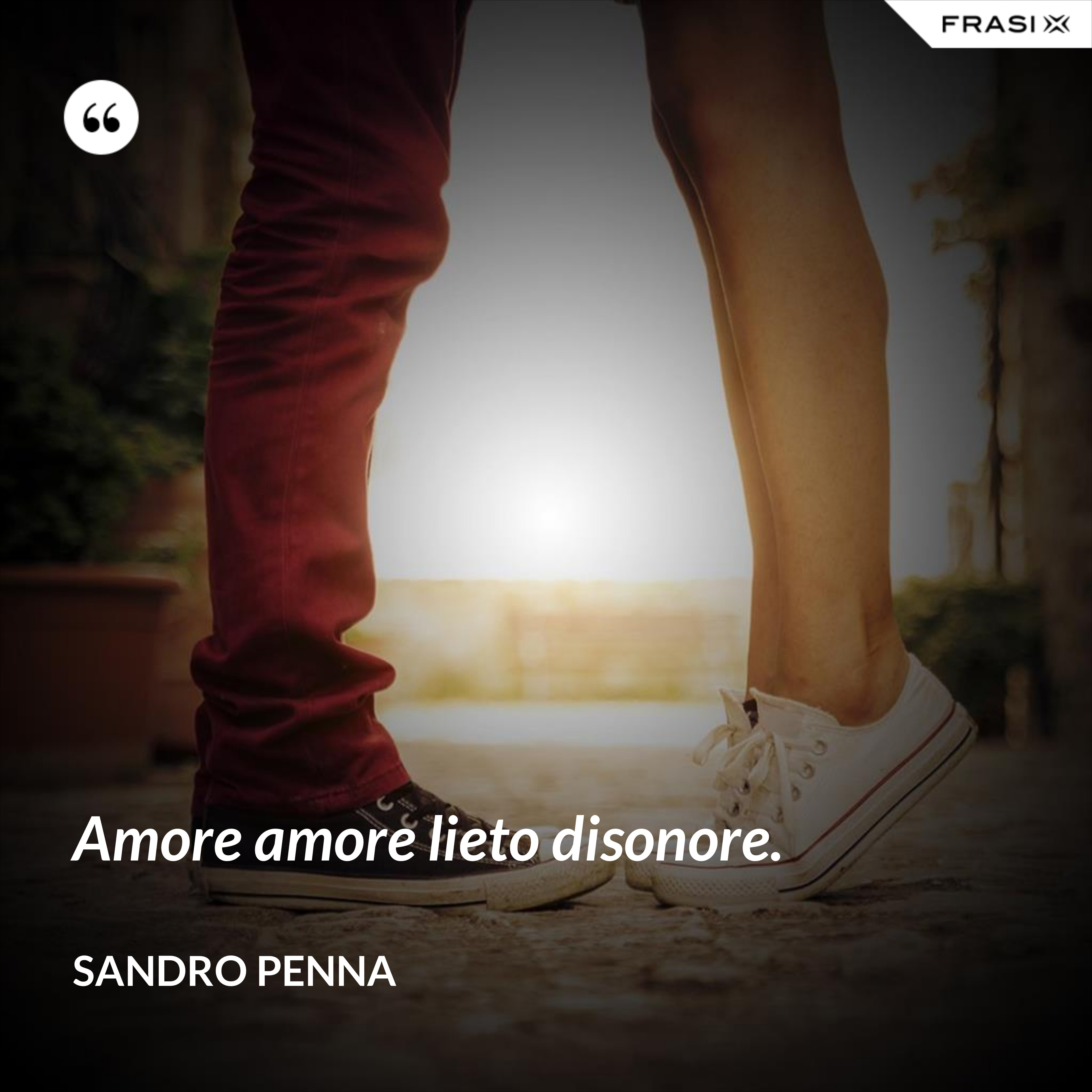 Amore amore lieto disonore. - Sandro Penna