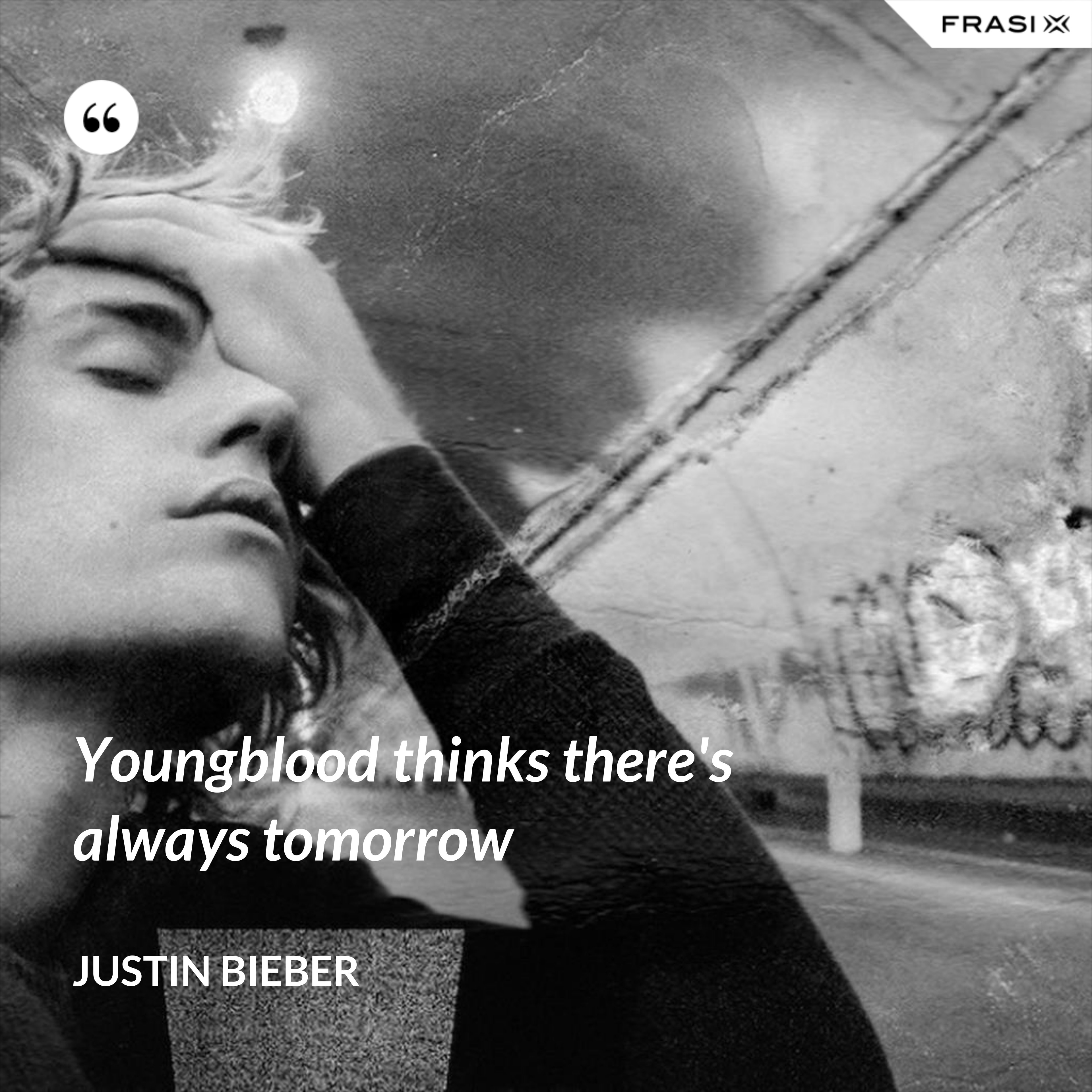 Youngblood thinks there's always tomorrow - Justin Bieber