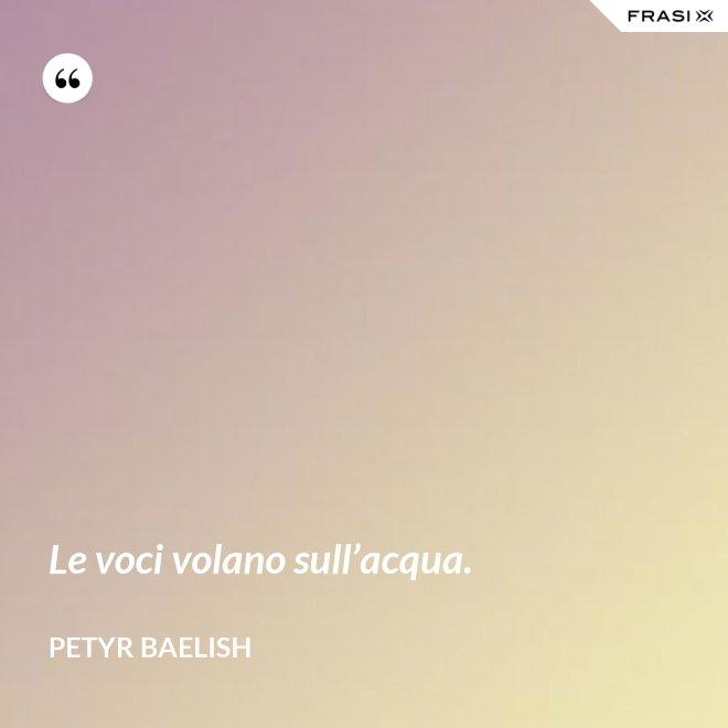 Le voci volano sull'acqua. - Petyr Baelish