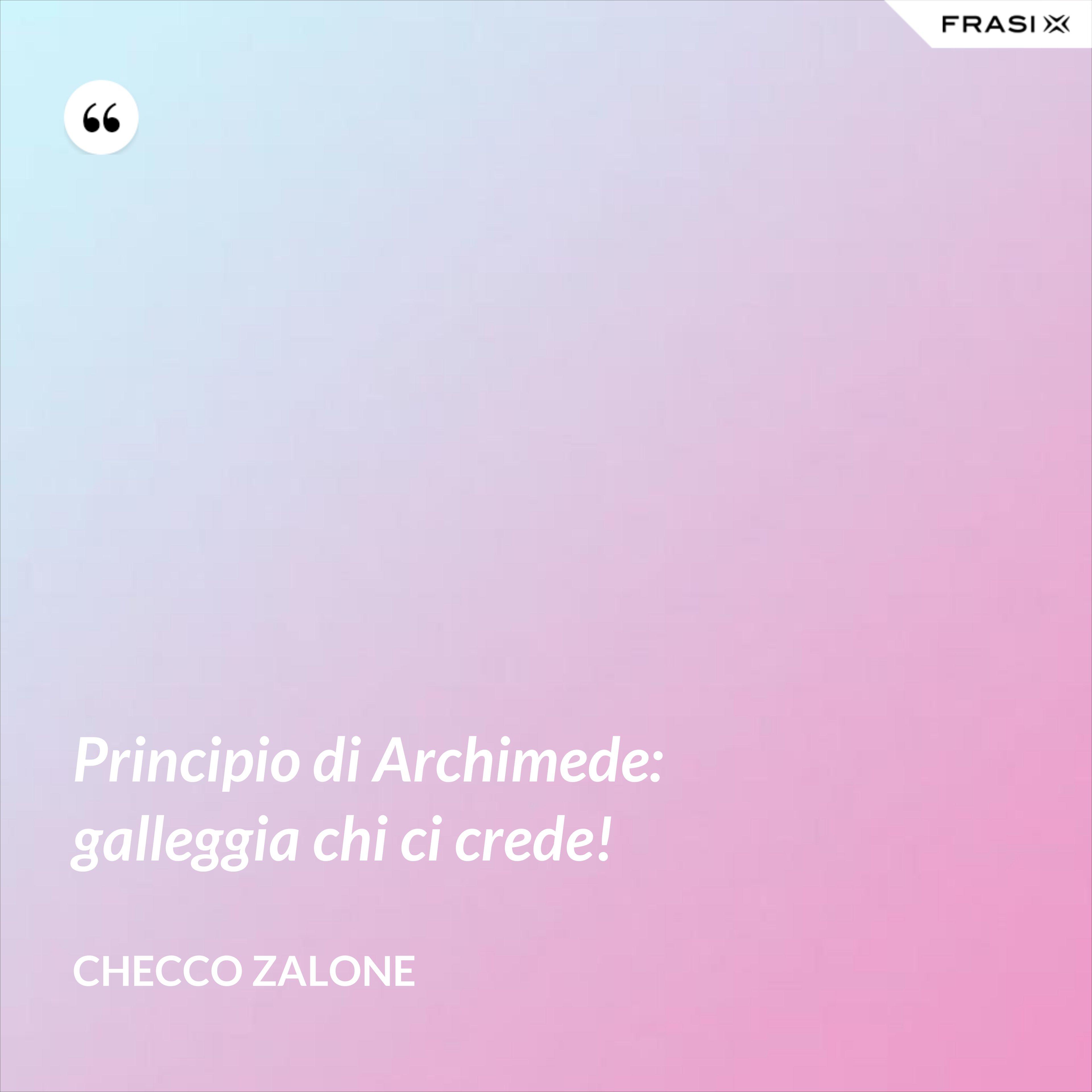 Principio di Archimede: galleggia chi ci crede! - Checco Zalone